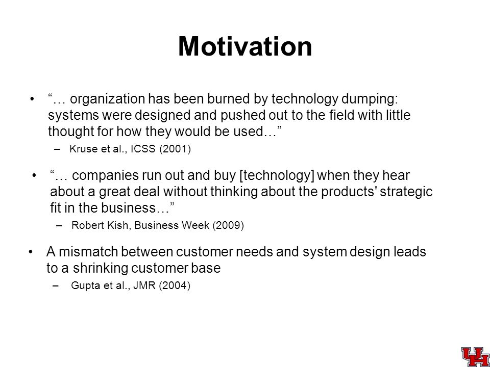 Motivation … organization has been burned by technology dumping: systems were designed and pushed out to the field with little thought for how they wo