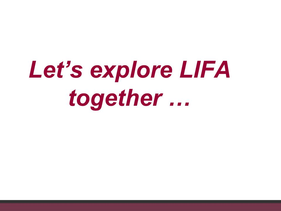 Lets explore LIFA together …