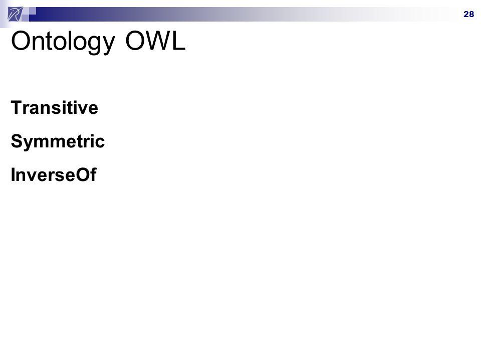 28 Ontology OWL Transitive Symmetric InverseOf