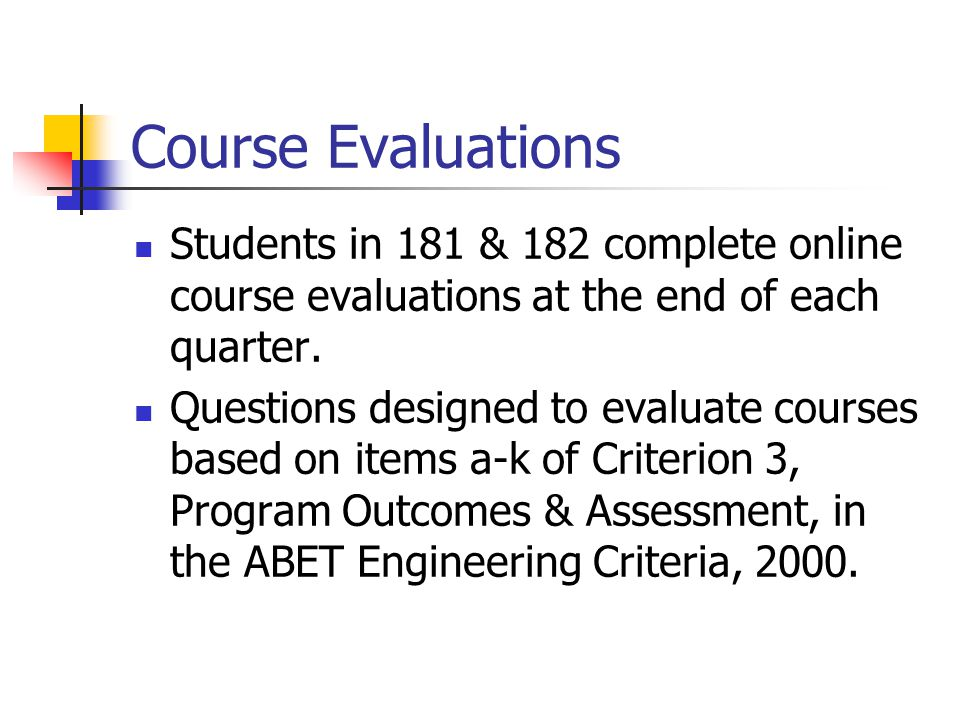 Course Evaluations Students in 181 & 182 complete online course evaluations at the end of each quarter.