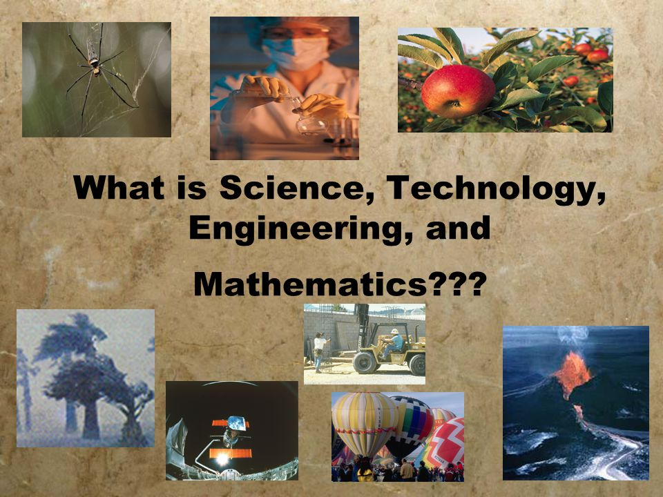 What is Science, Technology, Engineering, and Mathematics???