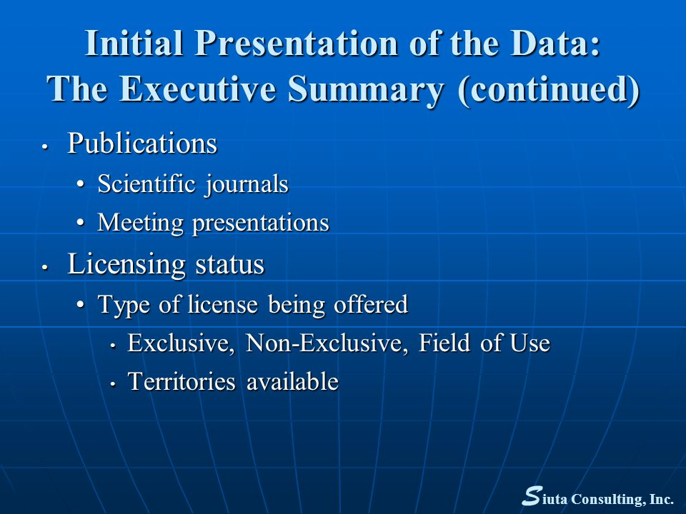 Initial Presentation of the Data: The Executive Summary (continued) Publications Publications Scientific journalsScientific journals Meeting presentat