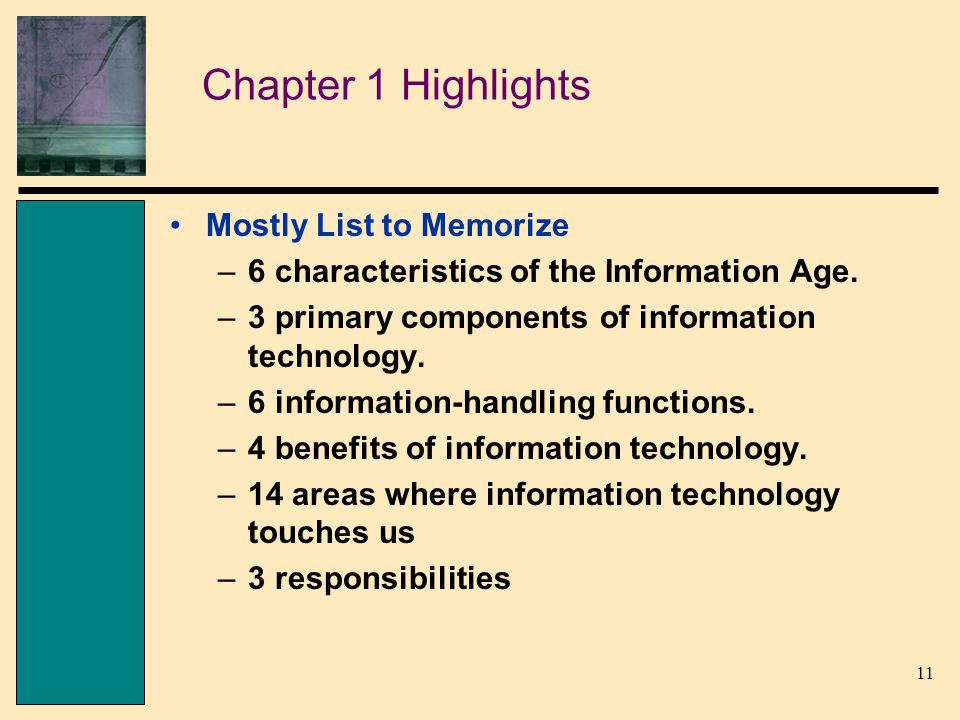 11 Chapter 1 Highlights Mostly List to Memorize –6 characteristics of the Information Age.