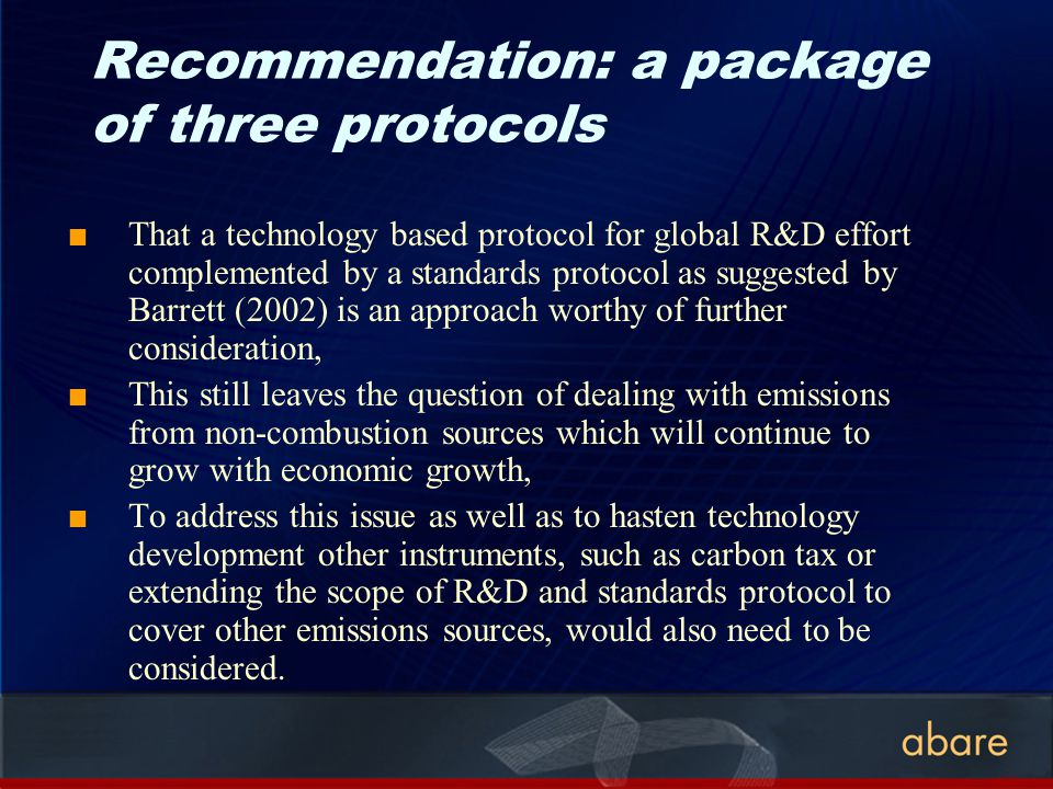 Recommendation: a package of three protocols That a technology based protocol for global R&D effort complemented by a standards protocol as suggested