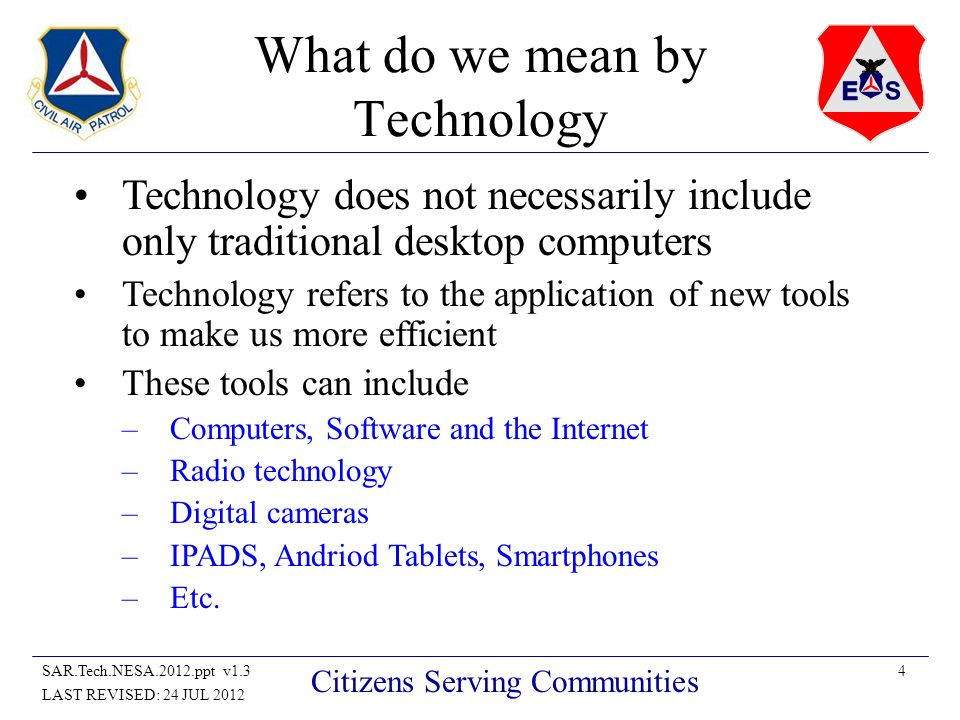 5SAR.Tech.NESA.2012.ppt v1.3 LAST REVISED: 24 JUL 2012 Citizens Serving Communities Where can Technology be Used in CAP ES.