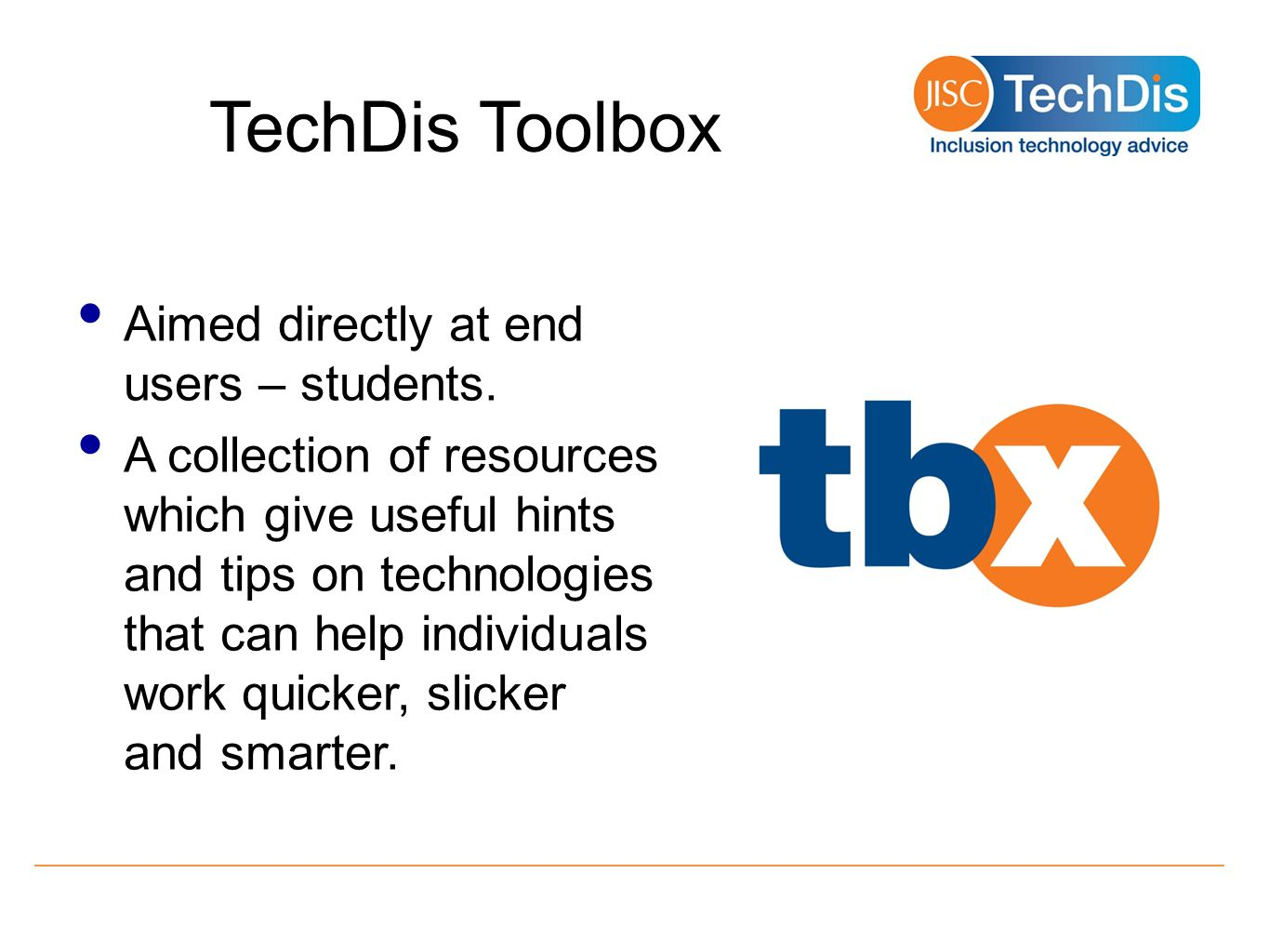 TechDis Toolbox Aimed directly at end users – students.