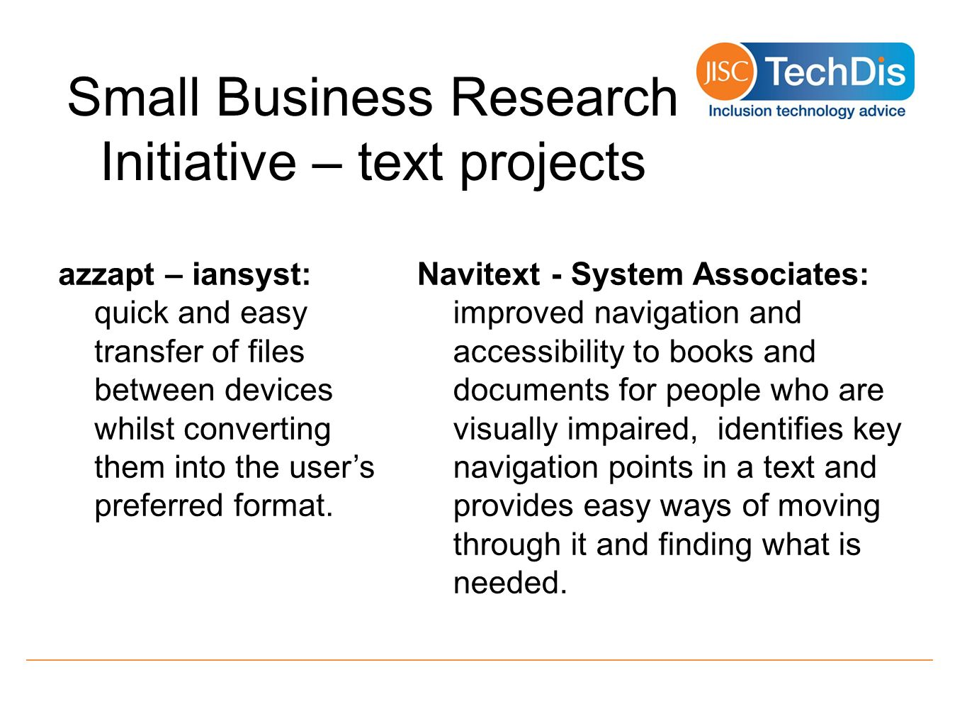 Small Business Research Initiative – text projects azzapt – iansyst: quick and easy transfer of files between devices whilst converting them into the users preferred format.