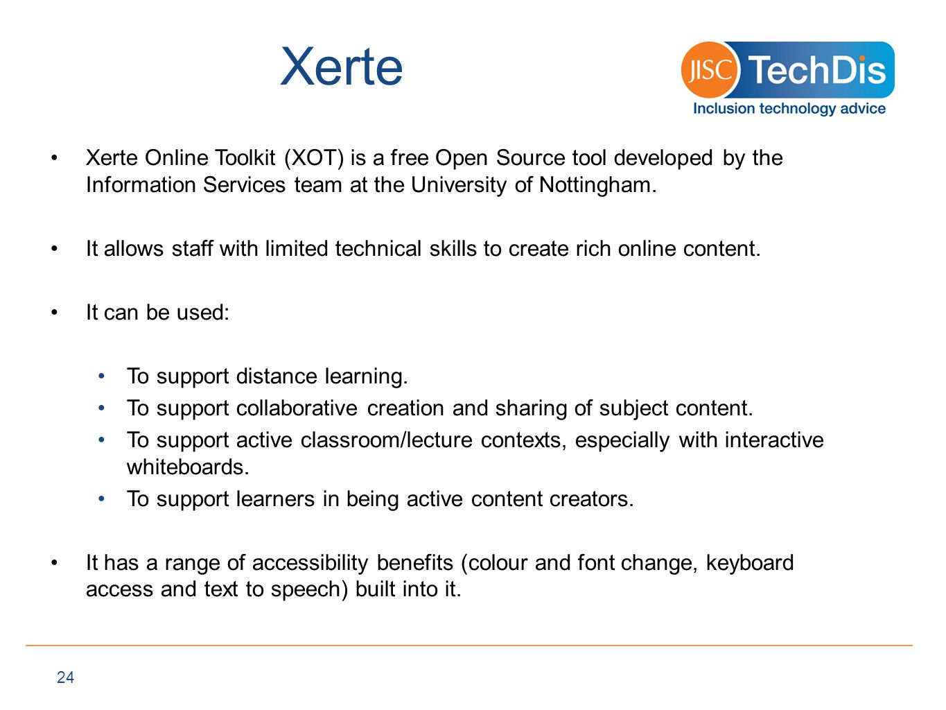 Xerte Xerte Online Toolkit (XOT) is a free Open Source tool developed by the Information Services team at the University of Nottingham.