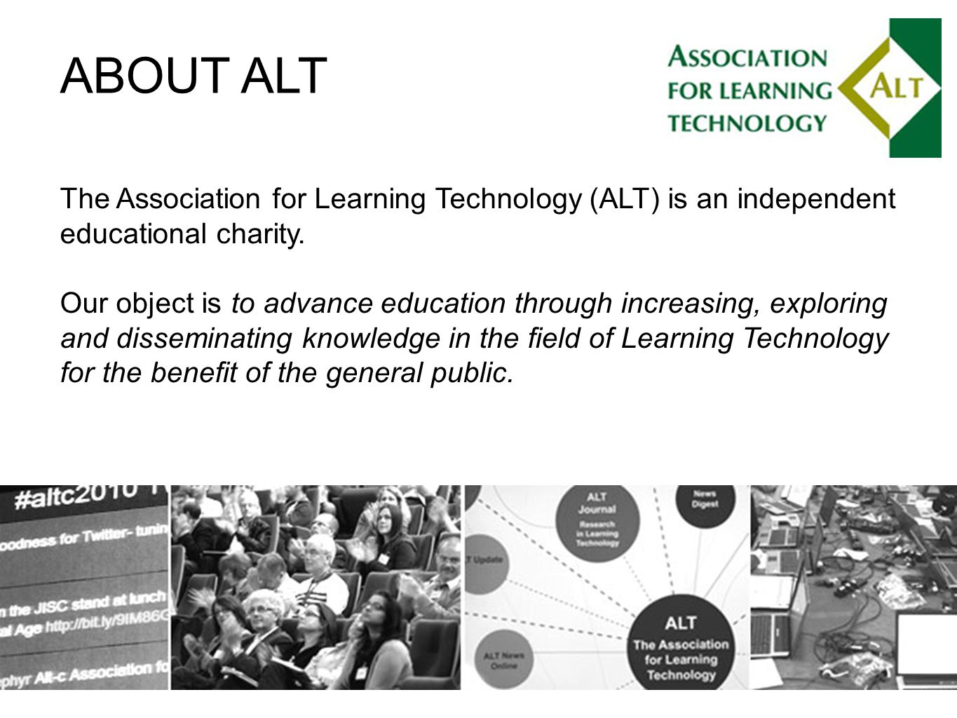 The Association for Learning Technology (ALT) is an independent educational charity.