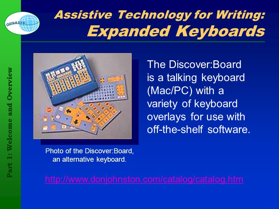 Part 1: Welcome and Overview 111 Photo of the Discover:Board, an alternative keyboard. Assistive Technology for Writing: Expanded Keyboards The Discov
