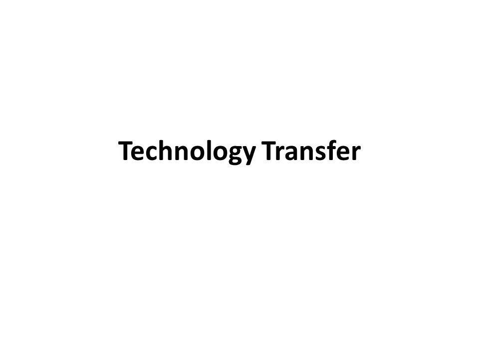 Concept of Technology Transfer Technology transfer is a principle means of industrialization for underdeveloped nations.
