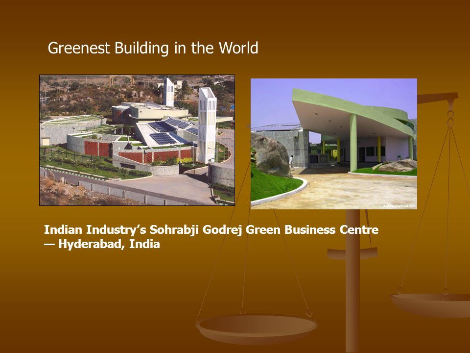 Indian Industrys Sohrabji Godrej Green Business Centre Hyderabad, India Greenest Building in the World