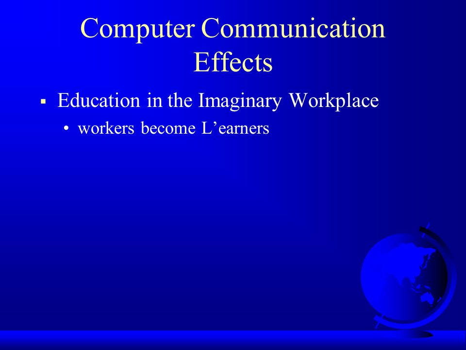 Computer Communication Effects Education in the Imaginary Workplace workers become Learners