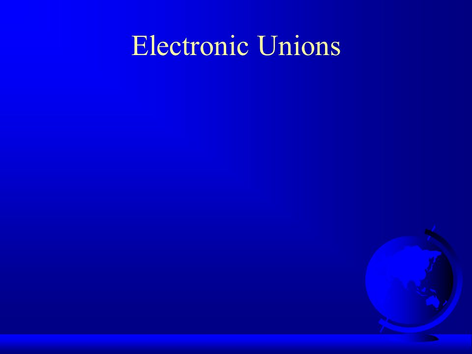 Electronic Unions