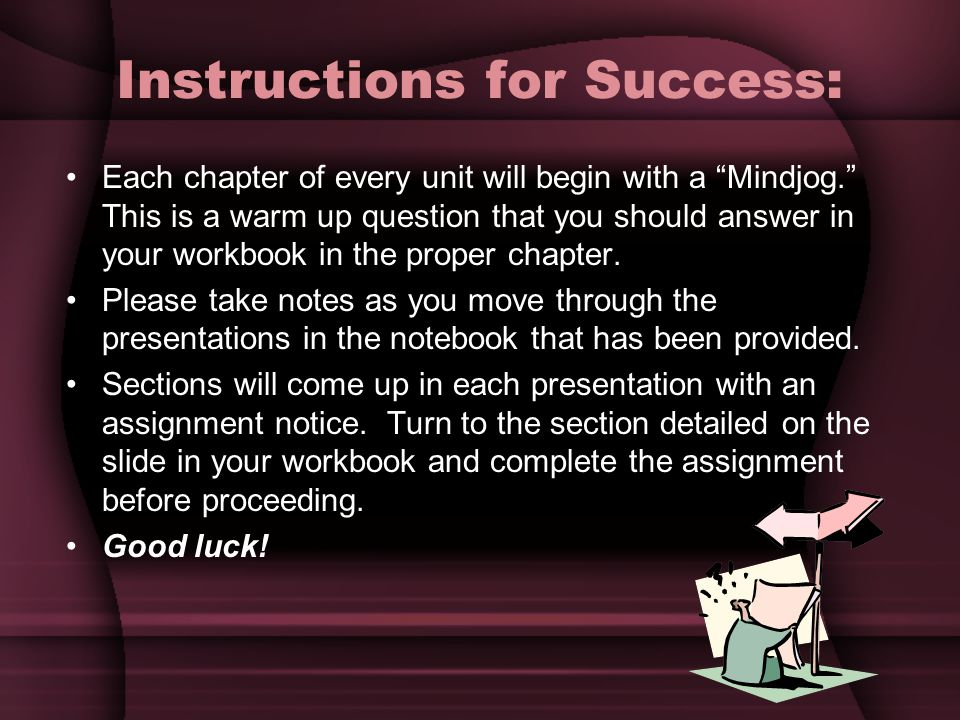 Instructions for Success: Each chapter of every unit will begin with a Mindjog.
