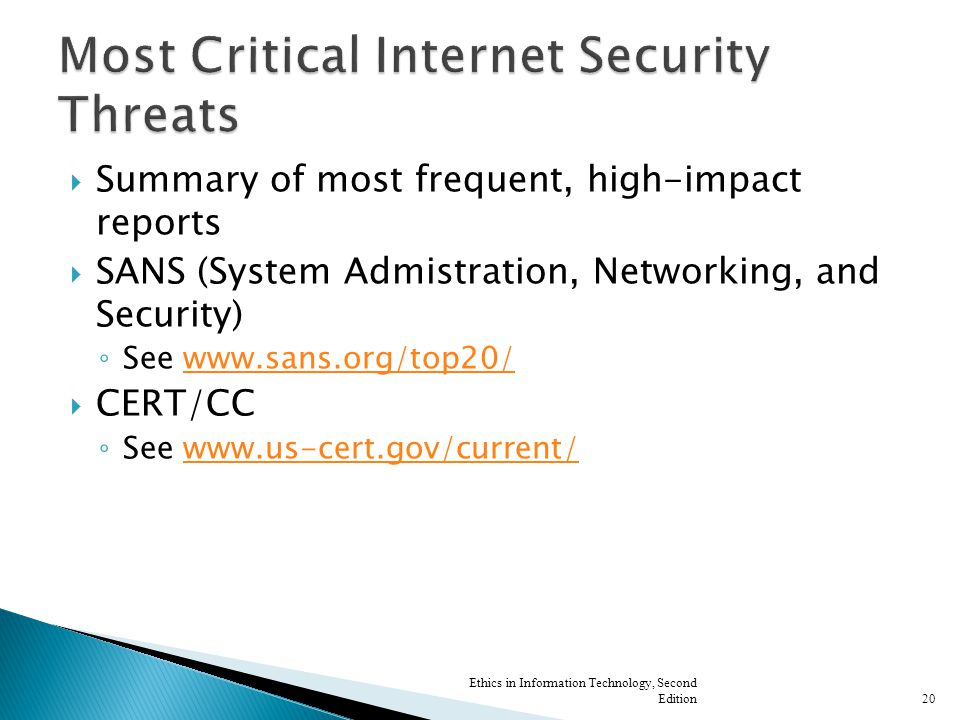 Summary of most frequent, high-impact reports SANS (System Admistration, Networking, and Security) See www.sans.org/top20/www.sans.org/top20/ CERT/CC