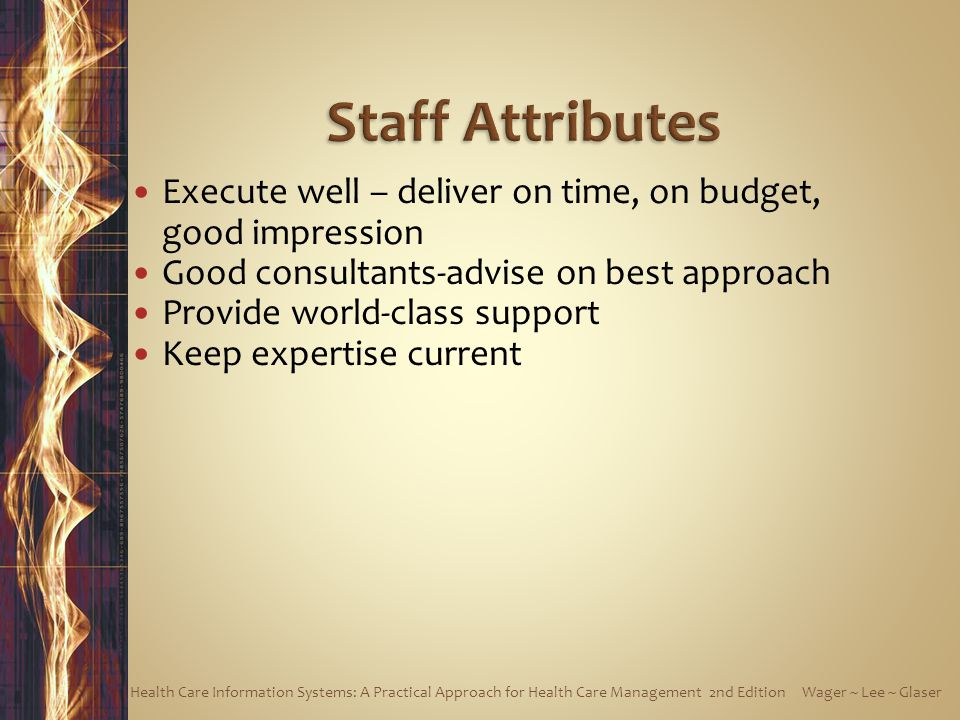 Execute well – deliver on time, on budget, good impression Good consultants-advise on best approach Provide world-class support Keep expertise current