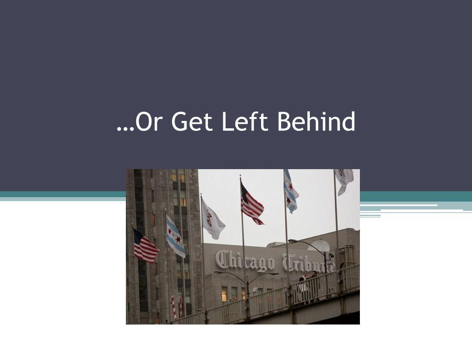 …Or Get Left Behind
