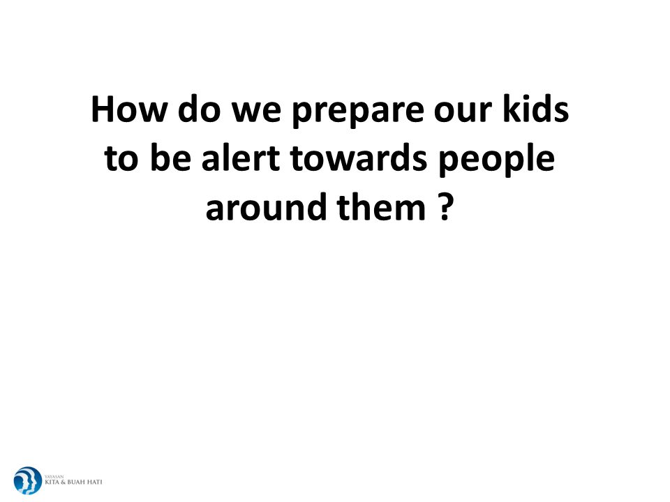 How do we prepare our kids to be alert towards people around them