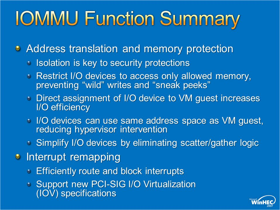 Address translation and memory protection Isolation is key to security protections Restrict I/O devices to access only allowed memory, preventing wild