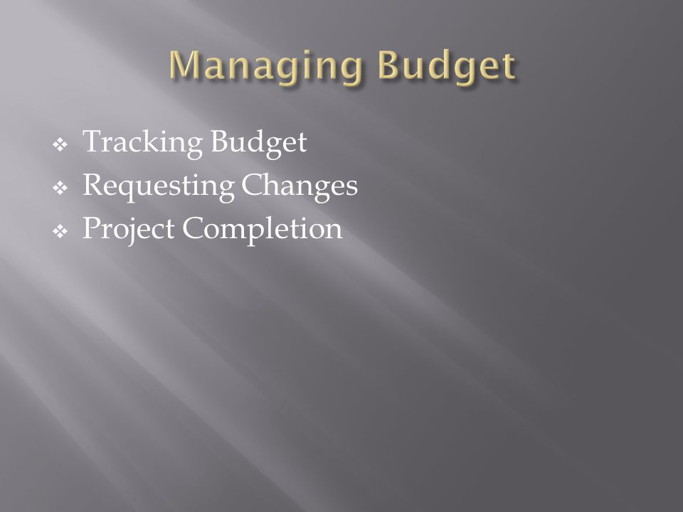 Tracking Budget Requesting Changes Project Completion