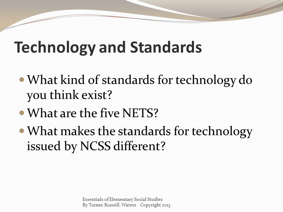 Technology and Standards What kind of standards for technology do you think exist.