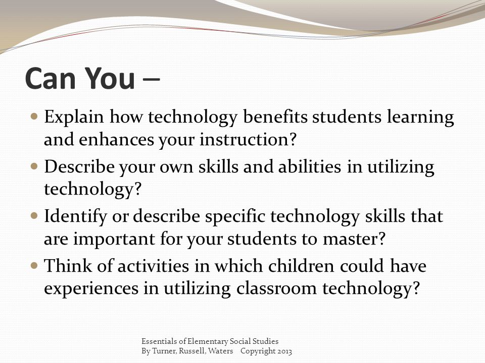 Challenges to Technology Integration Does the use of technology contribute to student learning.