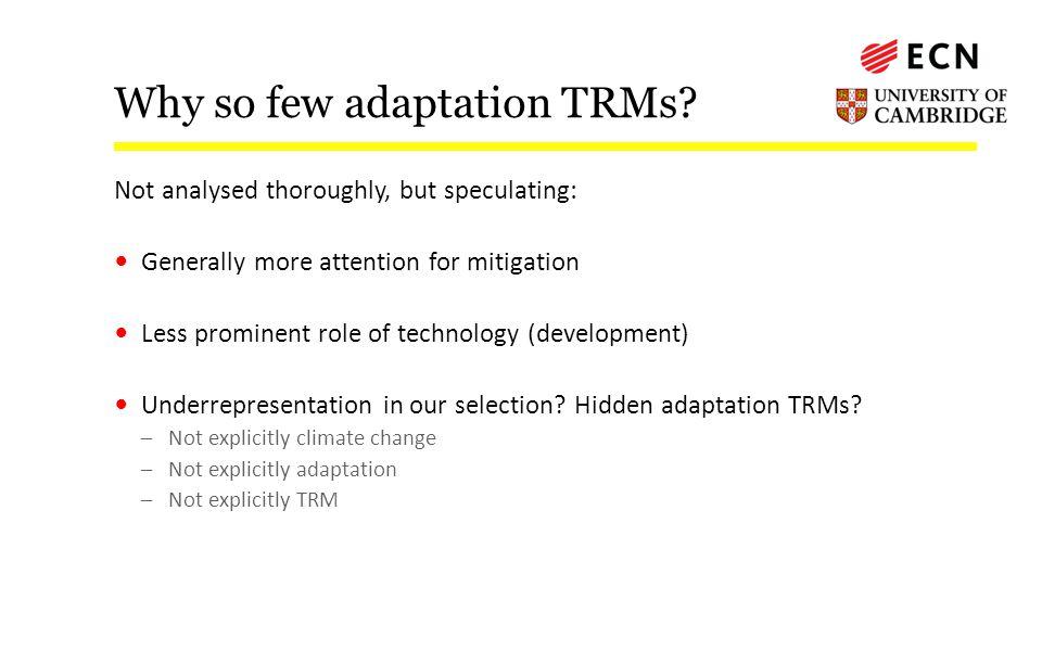Why so few adaptation TRMs.