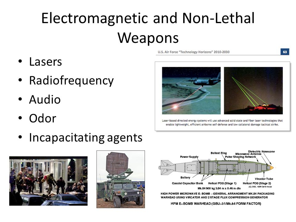 Electromagnetic and Non-Lethal Weapons Lasers Radiofrequency Audio Odor Incapacitating agents
