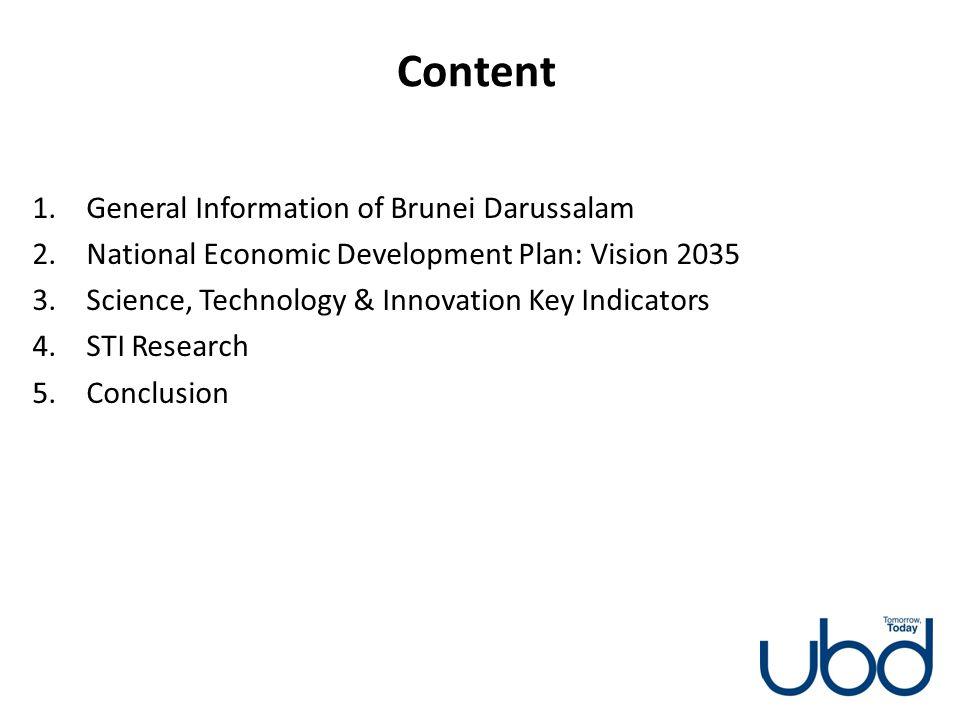 Content 1.General Information of Brunei Darussalam 2.National Economic Development Plan: Vision 2035 3.Science, Technology & Innovation Key Indicators