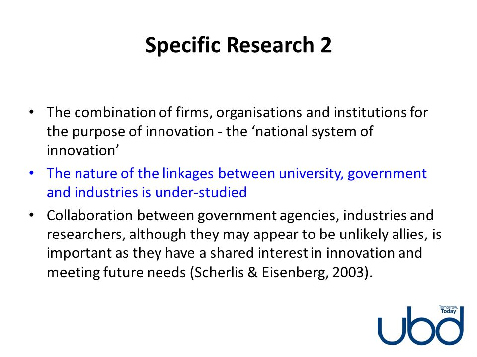 Specific Research 2 The combination of firms, organisations and institutions for the purpose of innovation - the national system of innovation The nat