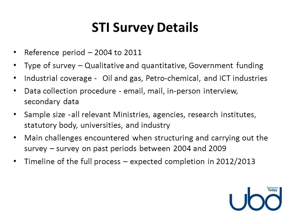 STI Survey Details Reference period – 2004 to 2011 Type of survey – Qualitative and quantitative, Government funding Industrial coverage - Oil and gas