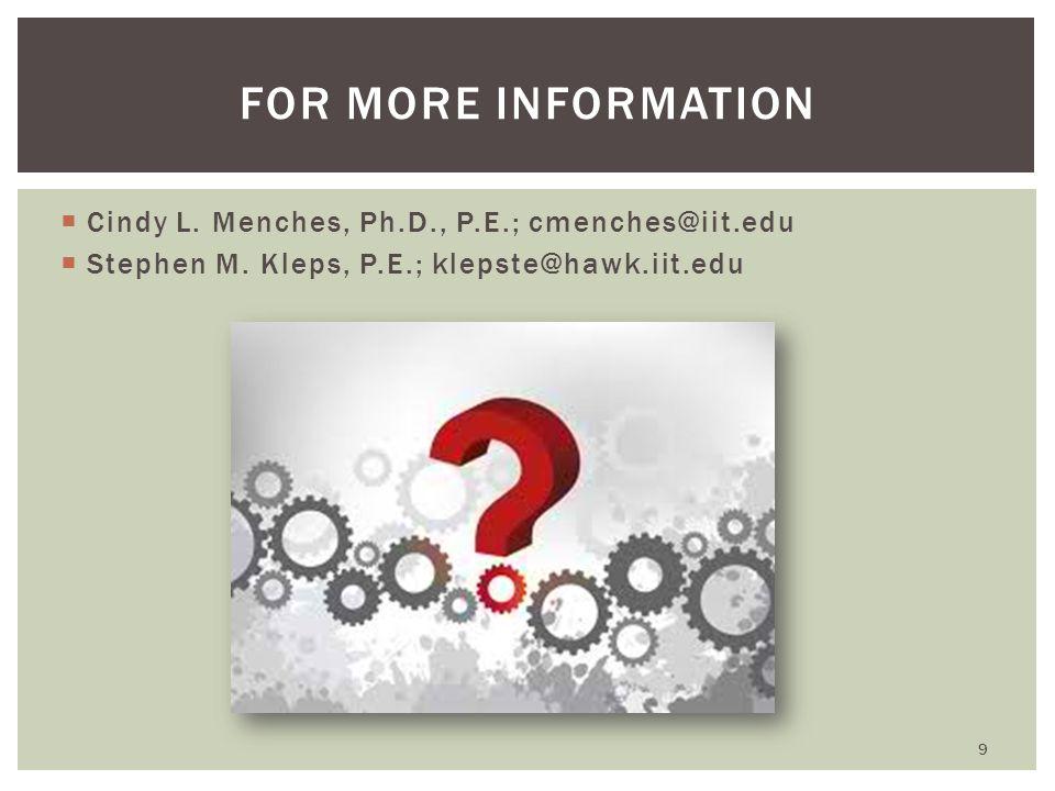 Cindy L. Menches, Ph.D., P.E.; cmenches@iit.edu Stephen M.