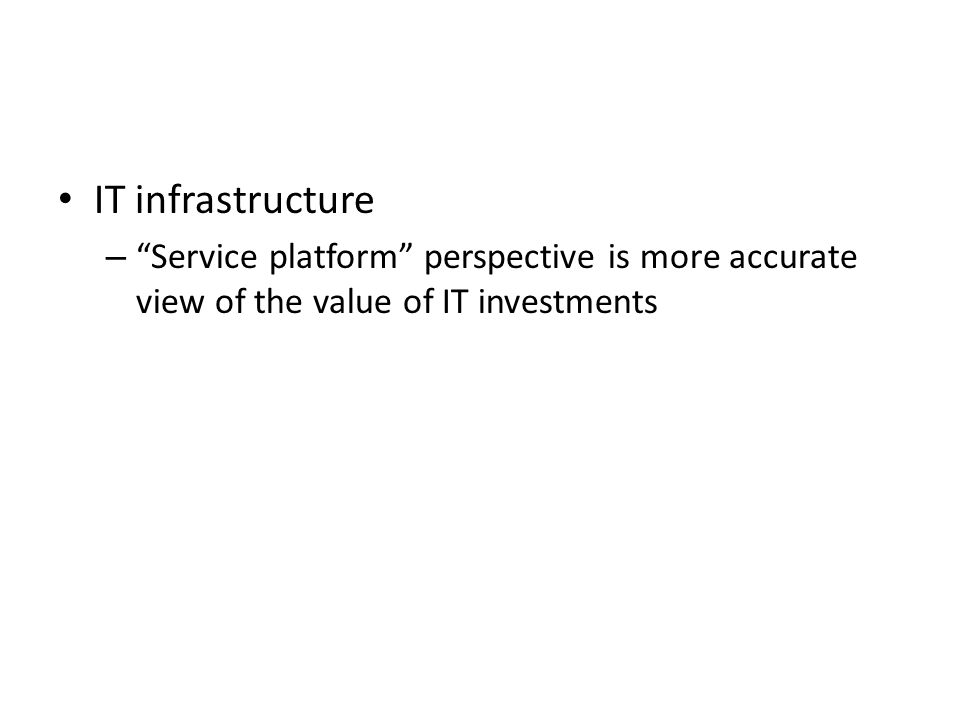 IT infrastructure – Service platform perspective is more accurate view of the value of IT investments