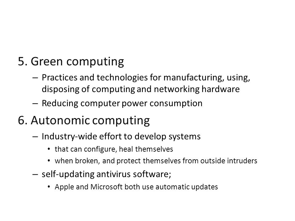 5. Green computing – Practices and technologies for manufacturing, using, disposing of computing and networking hardware – Reducing computer power con