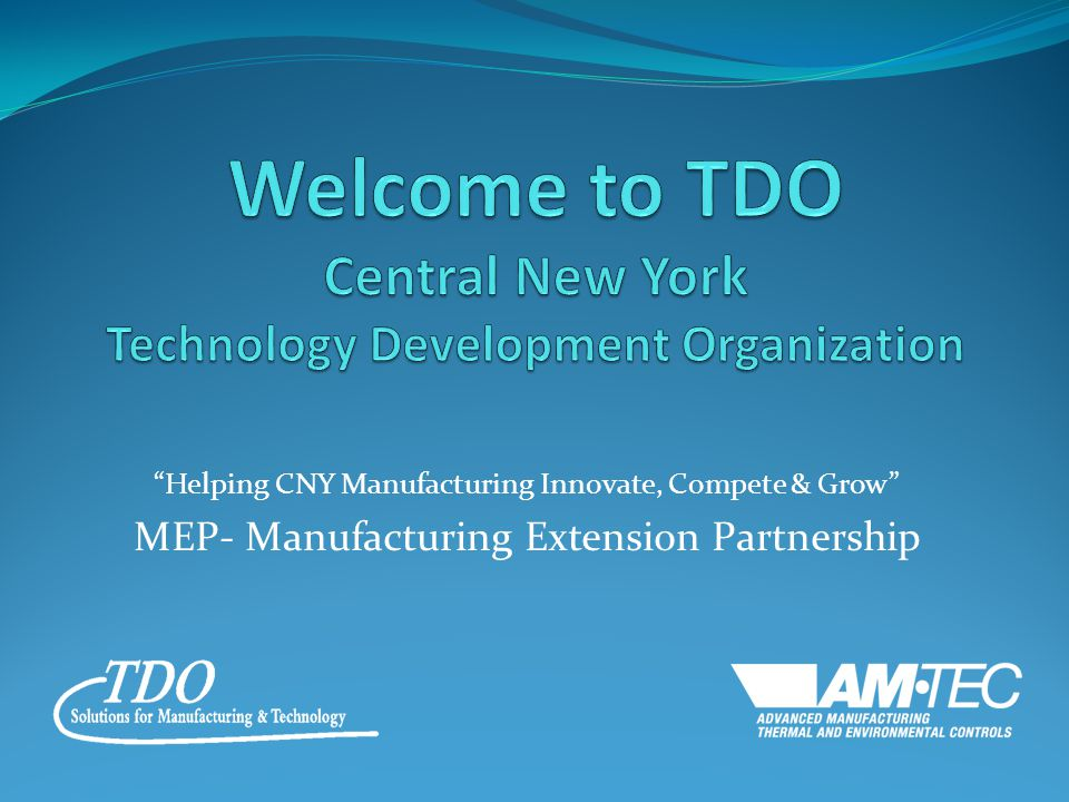 Helping CNY Manufacturing Innovate, Compete & Grow MEP- Manufacturing Extension Partnership