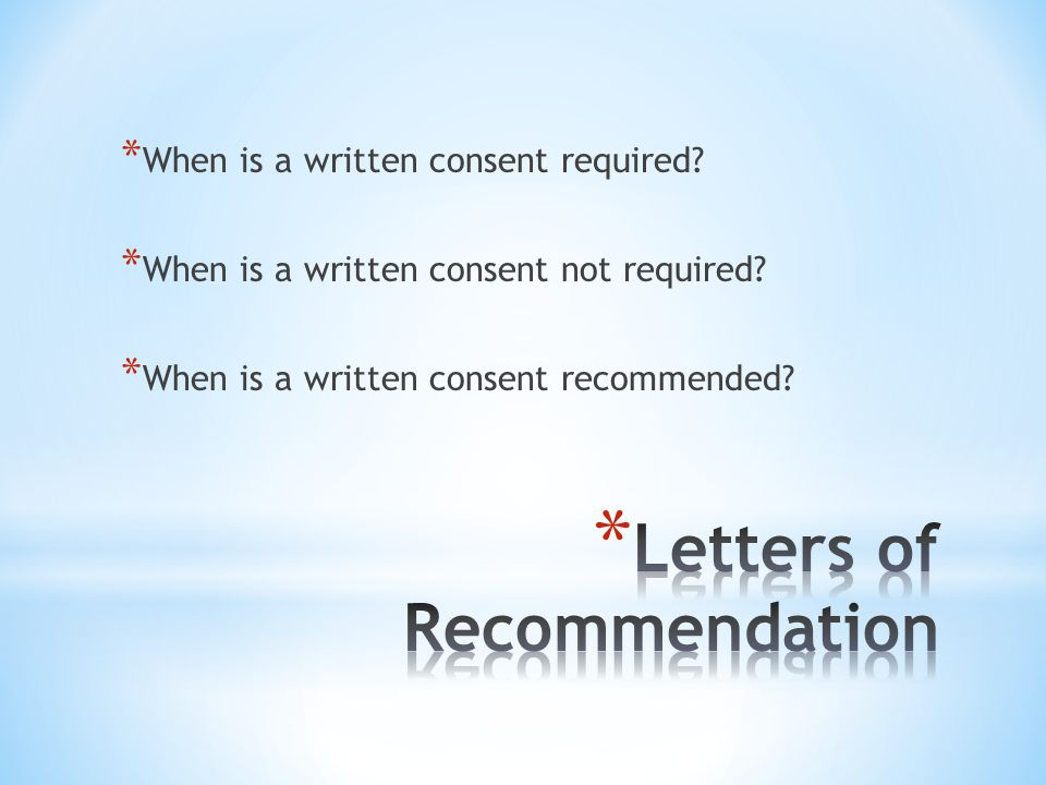 * When is a written consent required. * When is a written consent not required.