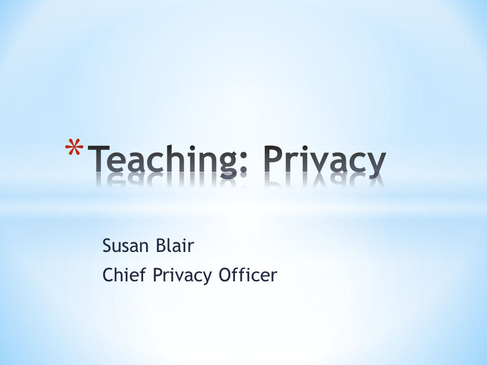 Susan Blair Chief Privacy Officer