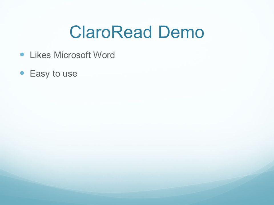 ClaroRead Demo Likes Microsoft Word Easy to use