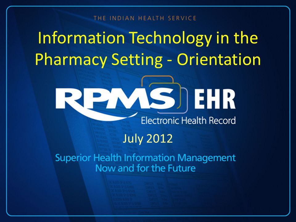 July 2012 Information Technology in the Pharmacy Setting - Orientation