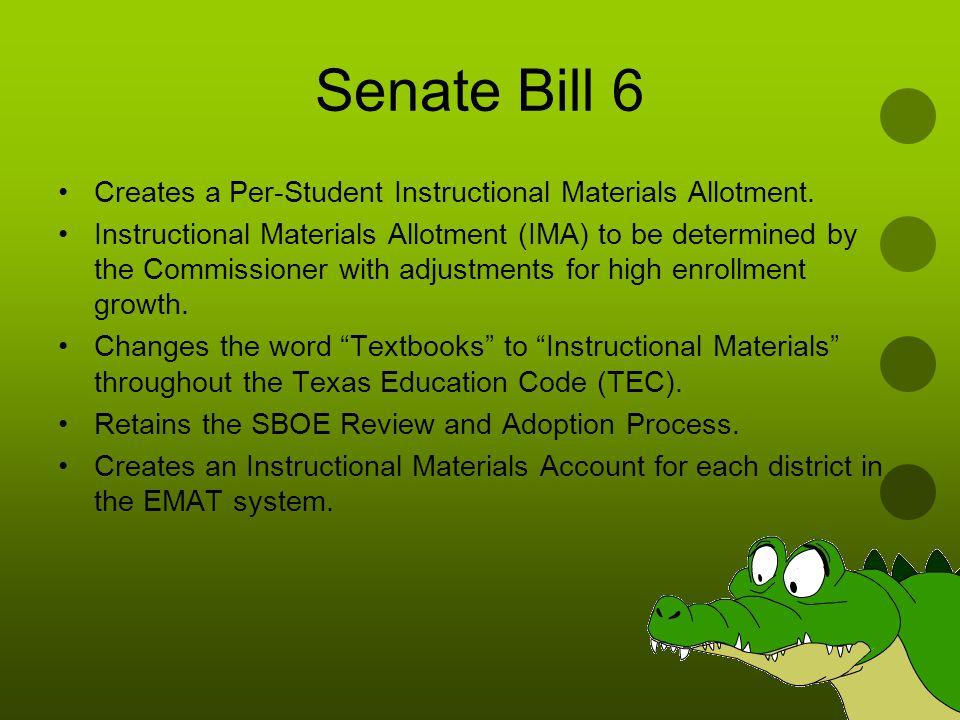 Senate Bill 6 Creates a Per-Student Instructional Materials Allotment.