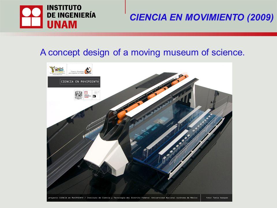 A concept design of a moving museum of science. CIENCIA EN MOVIMIENTO (2009)