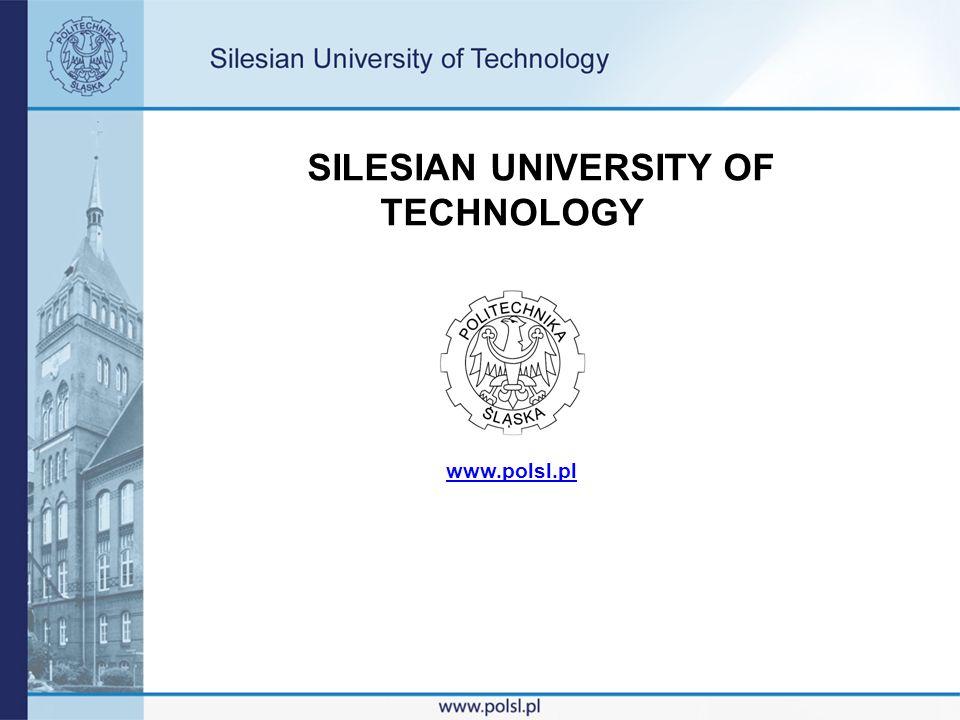 SILESIAN UNIVERSITY OF TECHNOLOGY www.polsl.pl www.polsl.pl