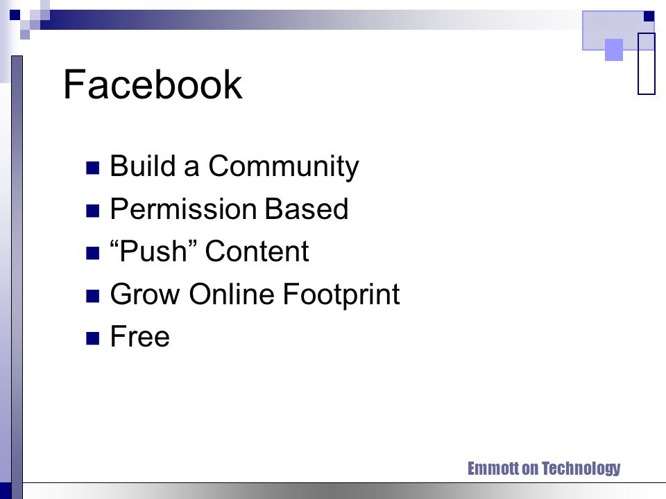 Emmott on Technology Facebook Build a Community Permission Based Push Content Grow Online Footprint Free