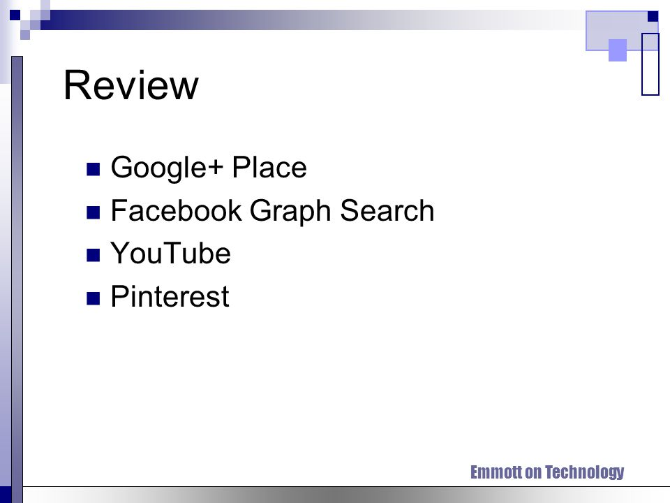 Emmott on Technology Review Google+ Place Facebook Graph Search YouTube Pinterest