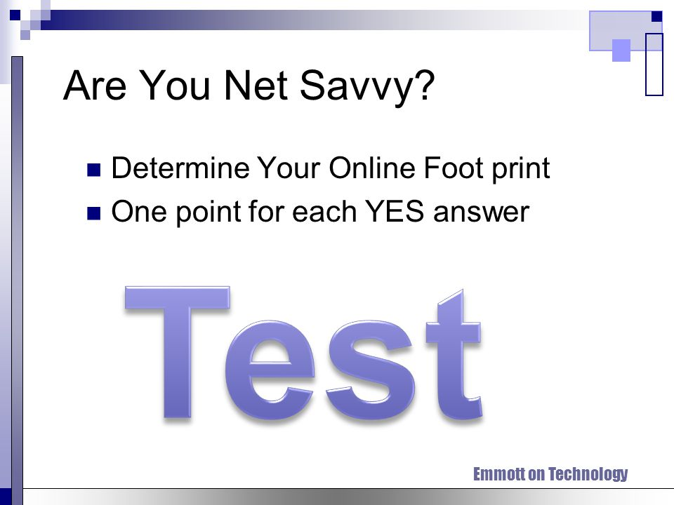 Emmott on Technology Are You Net Savvy.