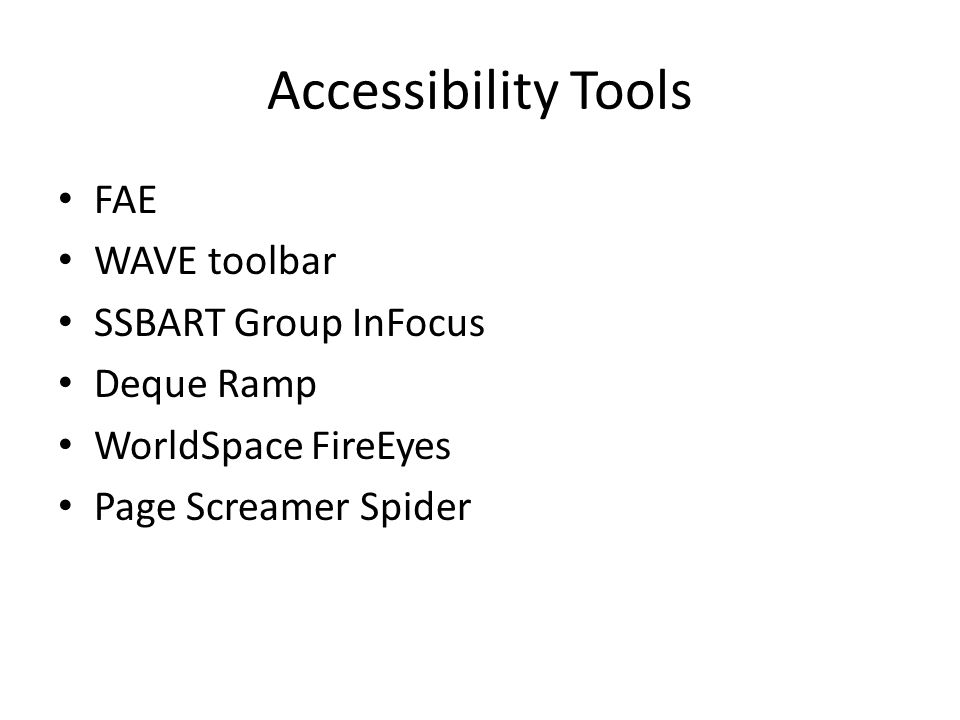 Accessibility Tools FAE WAVE toolbar SSBART Group InFocus Deque Ramp WorldSpace FireEyes Page Screamer Spider