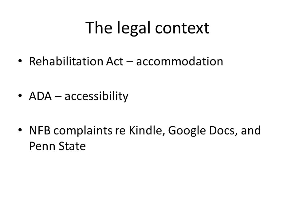 Accommodation Focus on individual, not resource Assistive Technology often plays a role Delivered through Disability Services office(s)