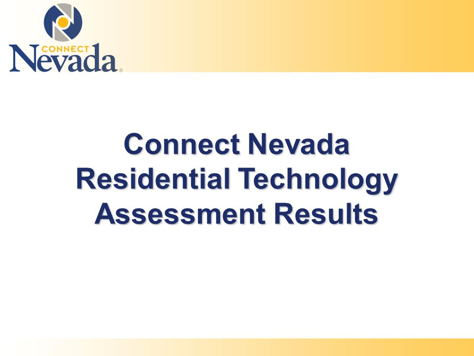Connect Nevada Residential Technology Assessment Results