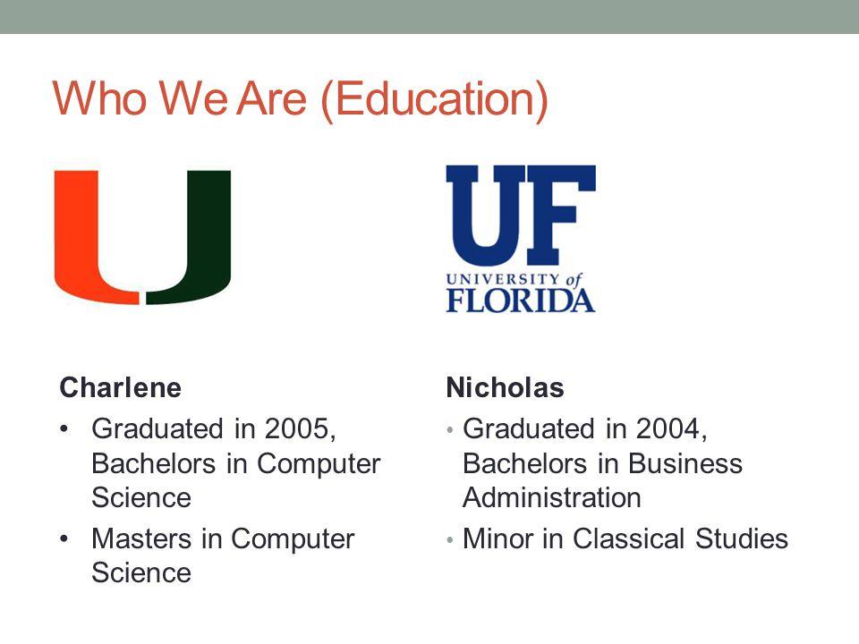 Who We Are (Work) Charlene University of Miami Online Management Systems Arthrex Nicholas Flame Internet Clark Software Online Management Systems Florida Family Insurance Arthrex